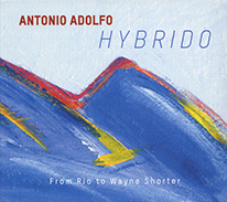 HYBRIDO – From Rio to Wayne Shorter CD cover.